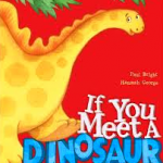 if you meet a dinsosaur