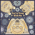 You're snug with me, Chitra Soundar, illus. Poonam Mistry