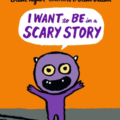 I want to be scary story