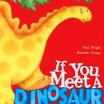 if you meet a dinsosaur