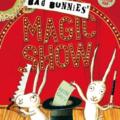 bad bunnies magic show