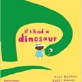 if i had a dinsosaur